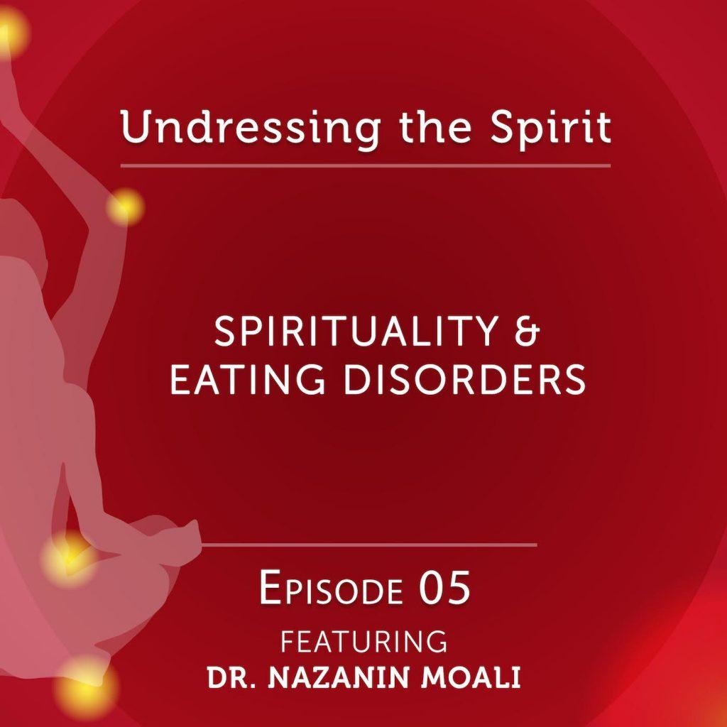 Undressing the Spirit: Episode 05 with Dr. Nazanin Moali