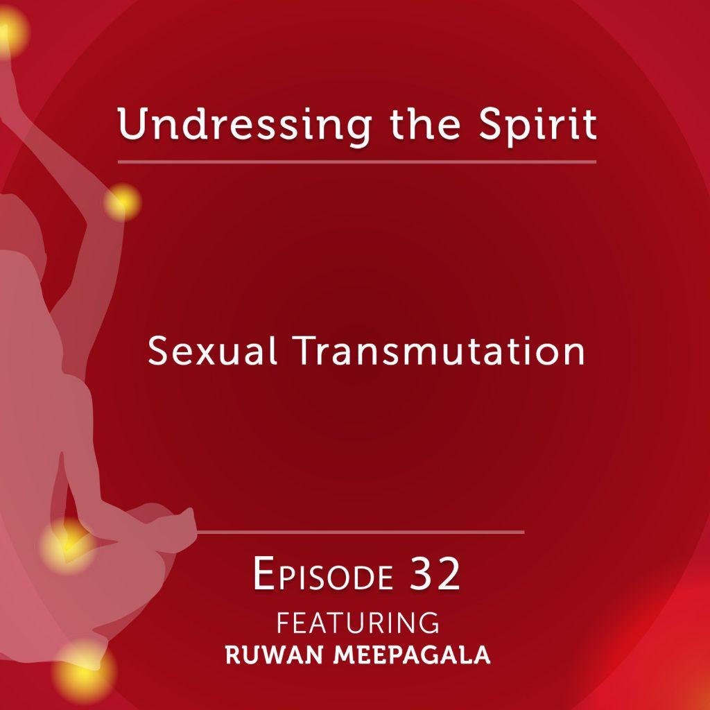 Undressing the Spirit: Episode 32 with Ruwan Meepagala