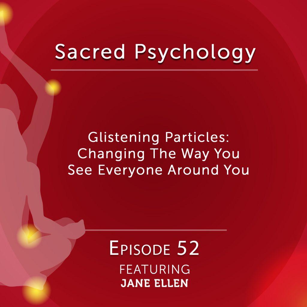 Sacred Psychology: Episode 52 with Jane Ellen
