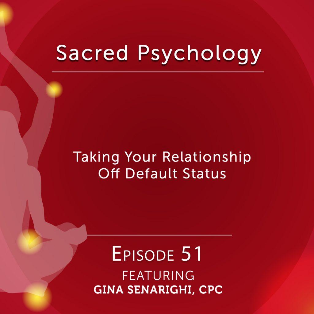 Sacred Psychology: Episode 51 with Gina Senarighi