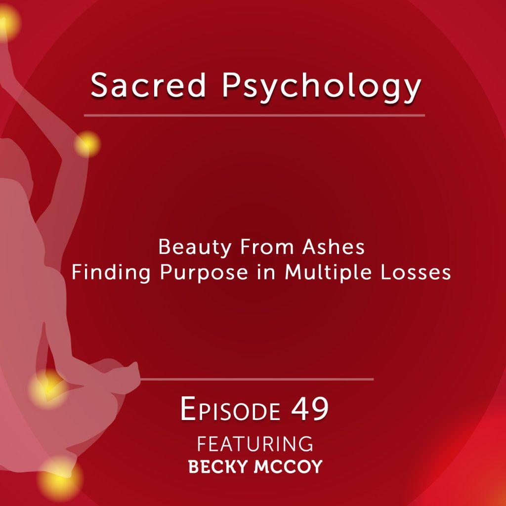 Sacred Psychology: Episode 49 with Becky McCoy