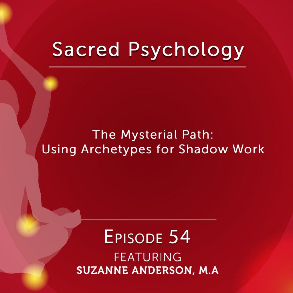 Sacred Psychology: Episode 54 with Suzanne Anderson