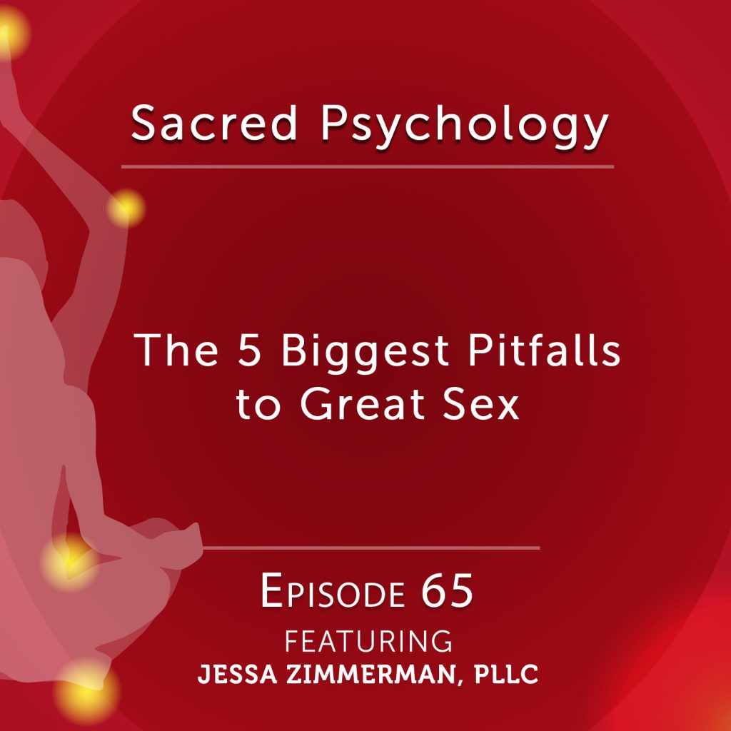 Sacred Psychology: Episode 65 with Jessa Zimmerman, PLLC