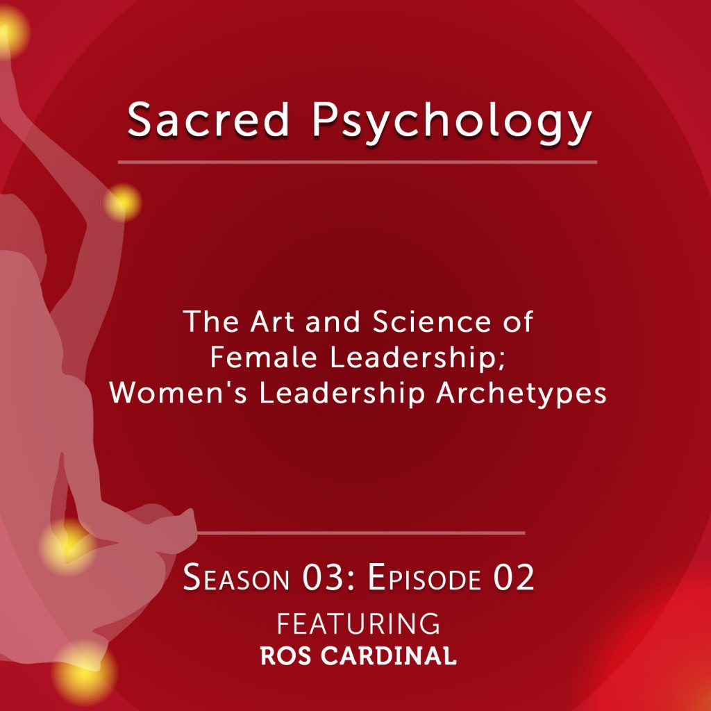 Sacred Psychology: Season 3 Episode 2 with Ros Cardinal