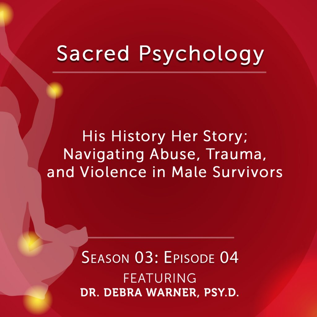 Sacred Psychology: Season 3 Episode 4 with Debra Warner