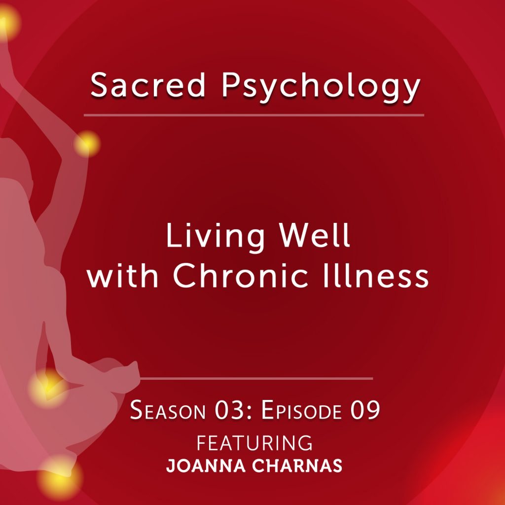 Sacred Psychology: Season 3 Episode 9 with Joanna Charnas