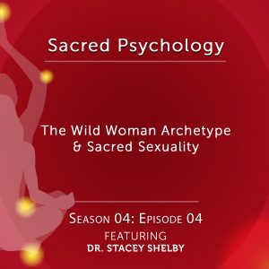 Stacey Shelby Wild Woman Archetype