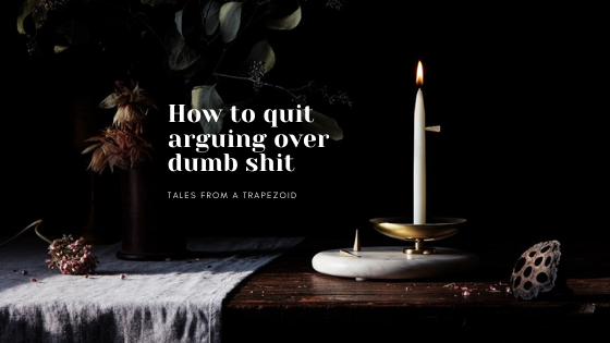 how to quit arguing